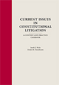 Current Issues in Constitutional Litigation: A Context and Practice Casebook