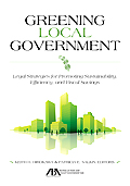Greening Local Government: Legal Strategies for Promoting Sustainability, Efficiency and Fiscal Savings