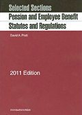 Selected Sections: Pension and Employee Benefit Statutes and Regulations, 2011 ed.